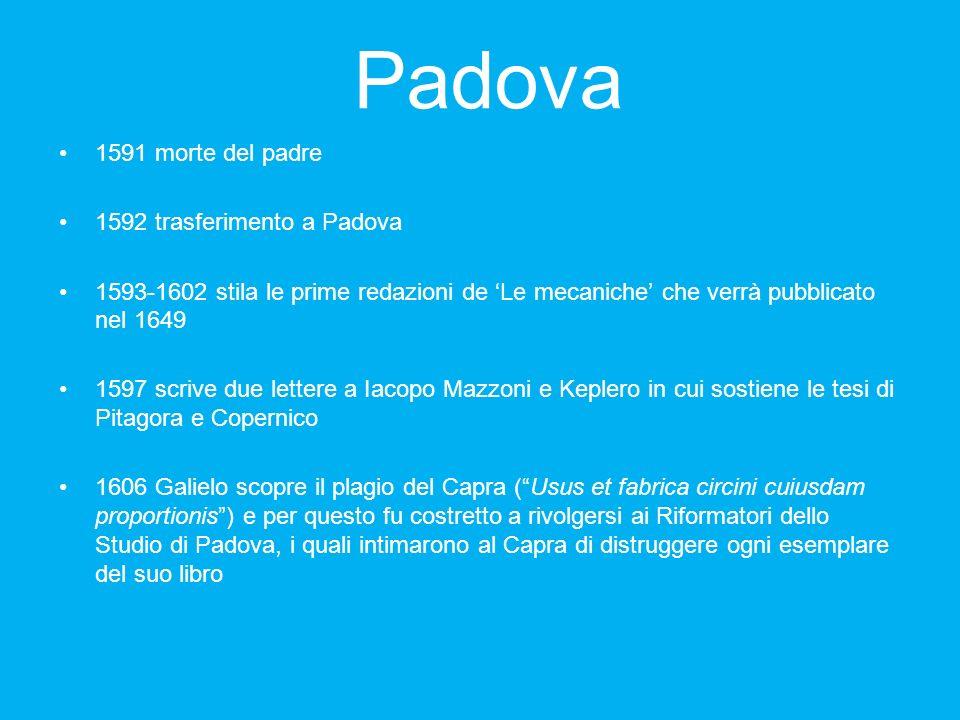 Padova 1591 morte del padre 1592 trasferimento a Padova