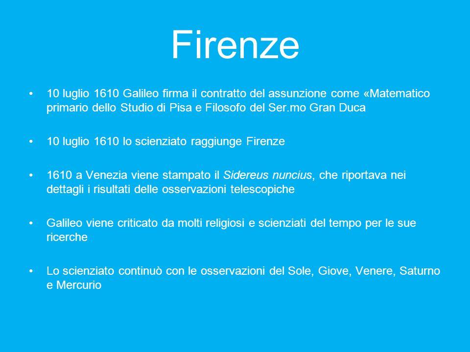 Firenze 10 luglio 1610 Galileo firma il contratto del assunzione come «Matematico primario dello Studio di Pisa e Filosofo del Ser.mo Gran Duca.
