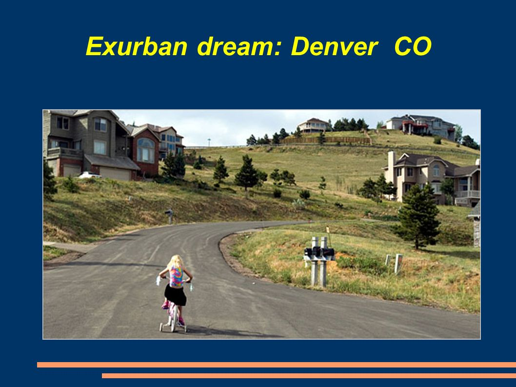 Exurban dream: Denver CO