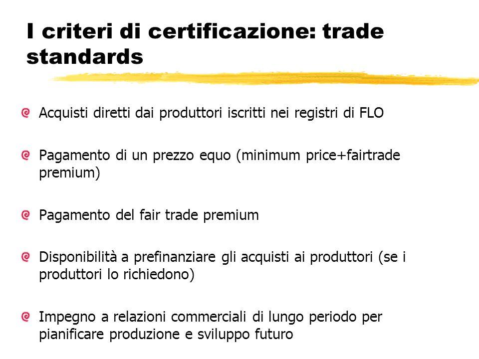 I criteri di certificazione: trade standards