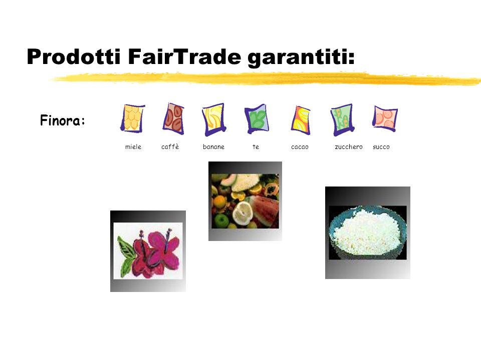 Prodotti FairTrade garantiti: