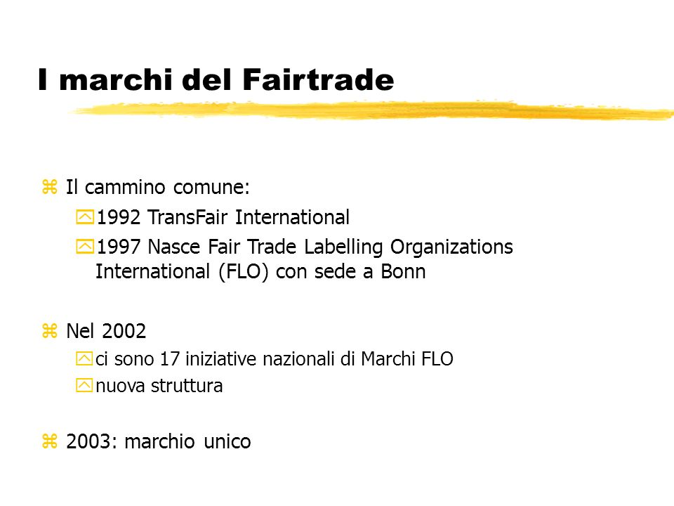 I marchi del Fairtrade Il cammino comune: 1992 TransFair International