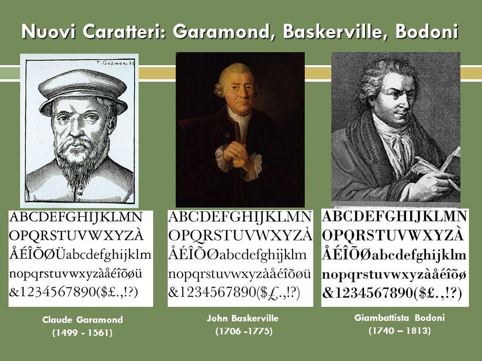 Nuovi Caratteri: Garamond, Baskerville, Bodoni