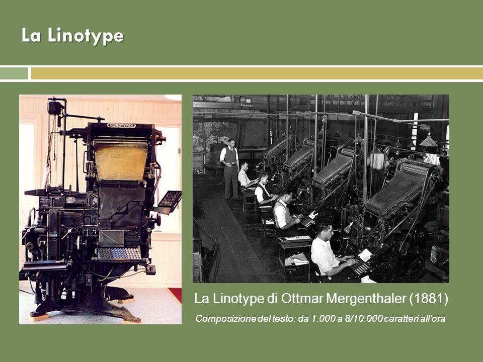 La Linotype La Linotype di Ottmar Mergenthaler (1881)
