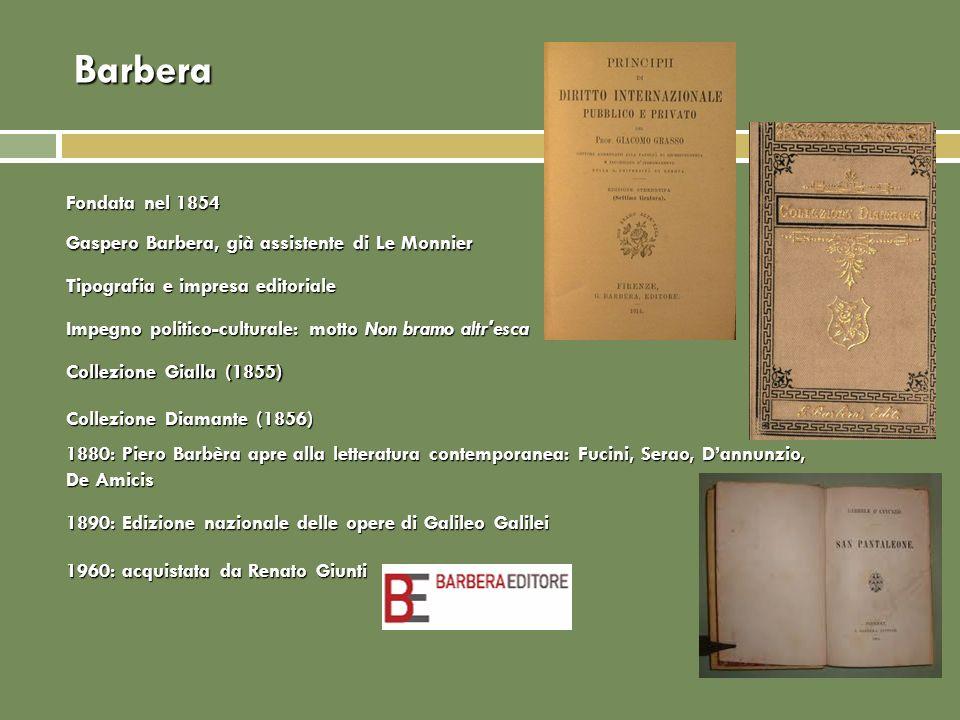 Barbera Fondata nel 1854 Gaspero Barbera, già assistente di Le Monnier