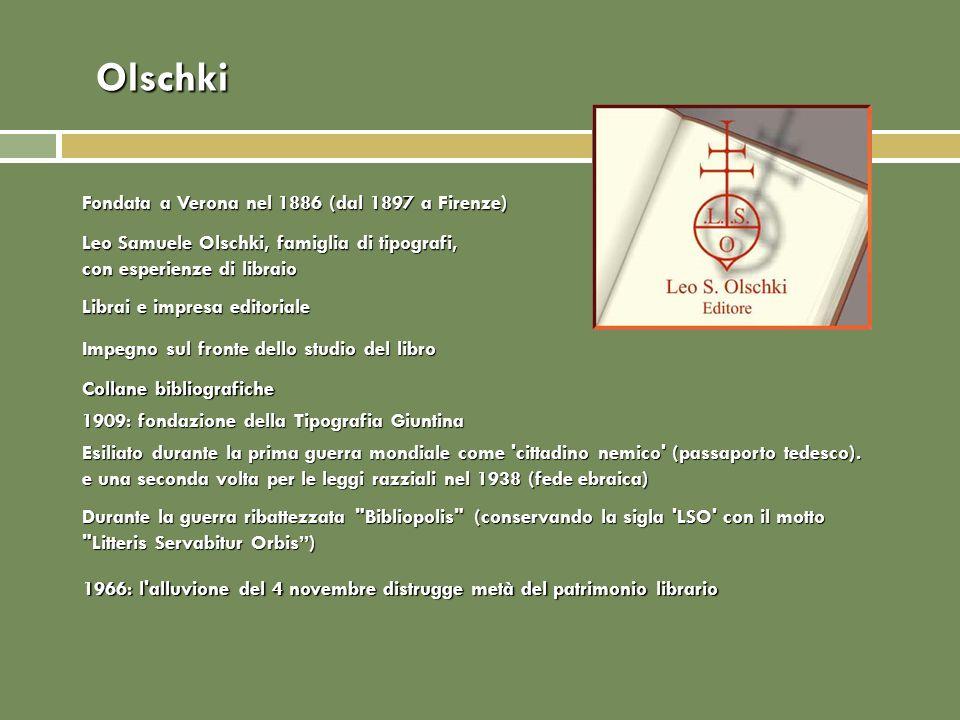 Olschki Fondata a Verona nel 1886 (dal 1897 a Firenze)