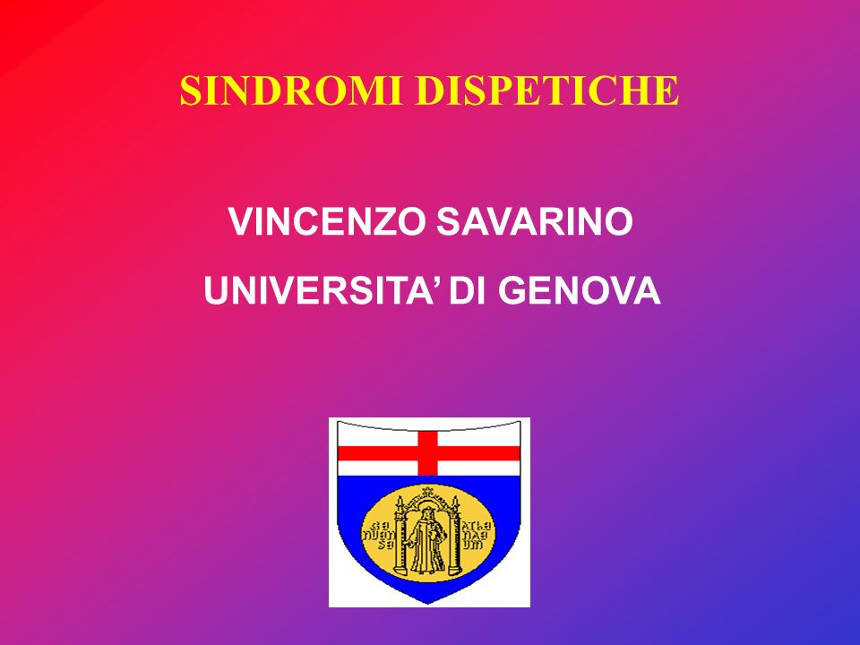 SINDROMI DISPETICHE VINCENZO SAVARINO UNIVERSITA' DI GENOVA