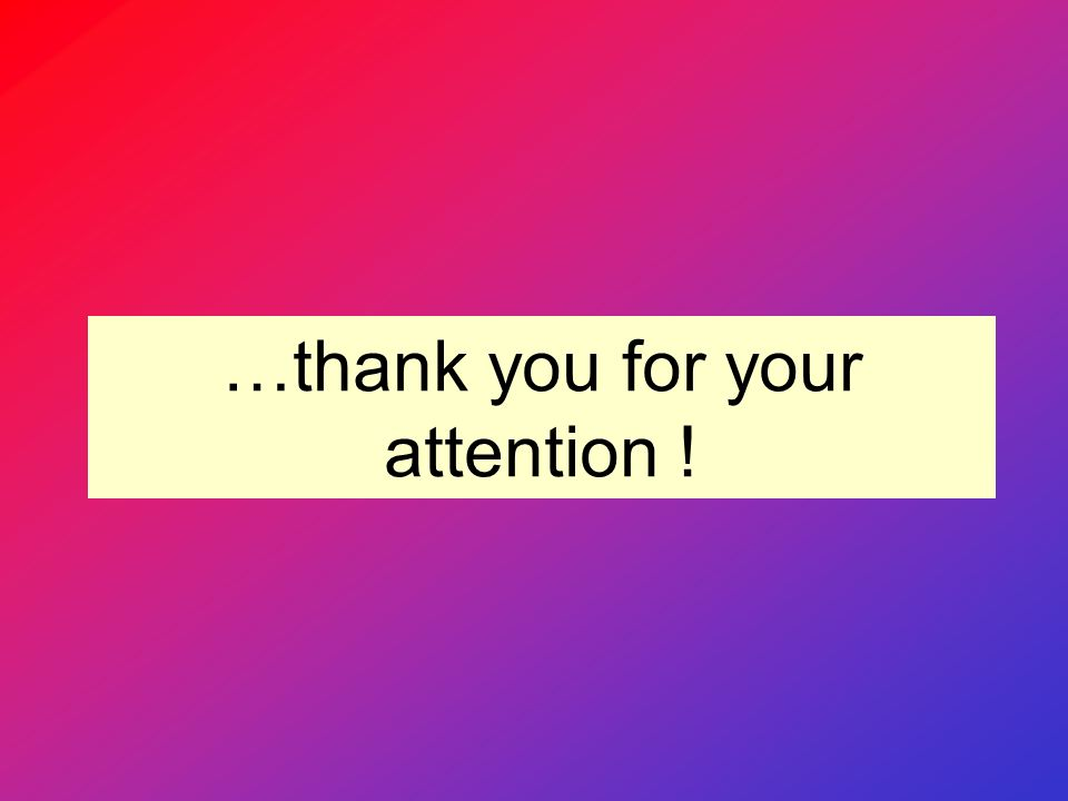 …thank you for your attention !