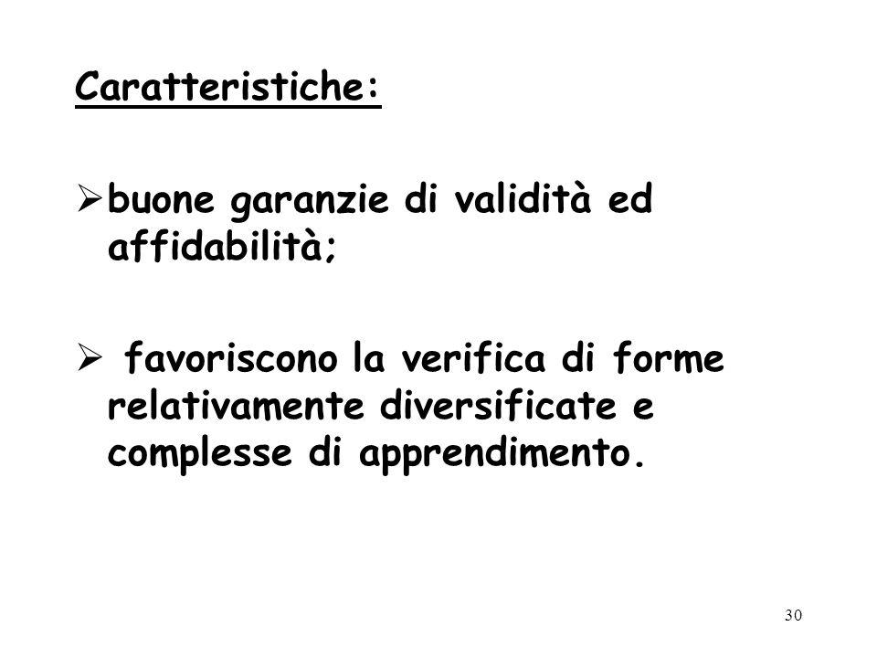Caratteristiche: buone garanzie di validità ed affidabilità;