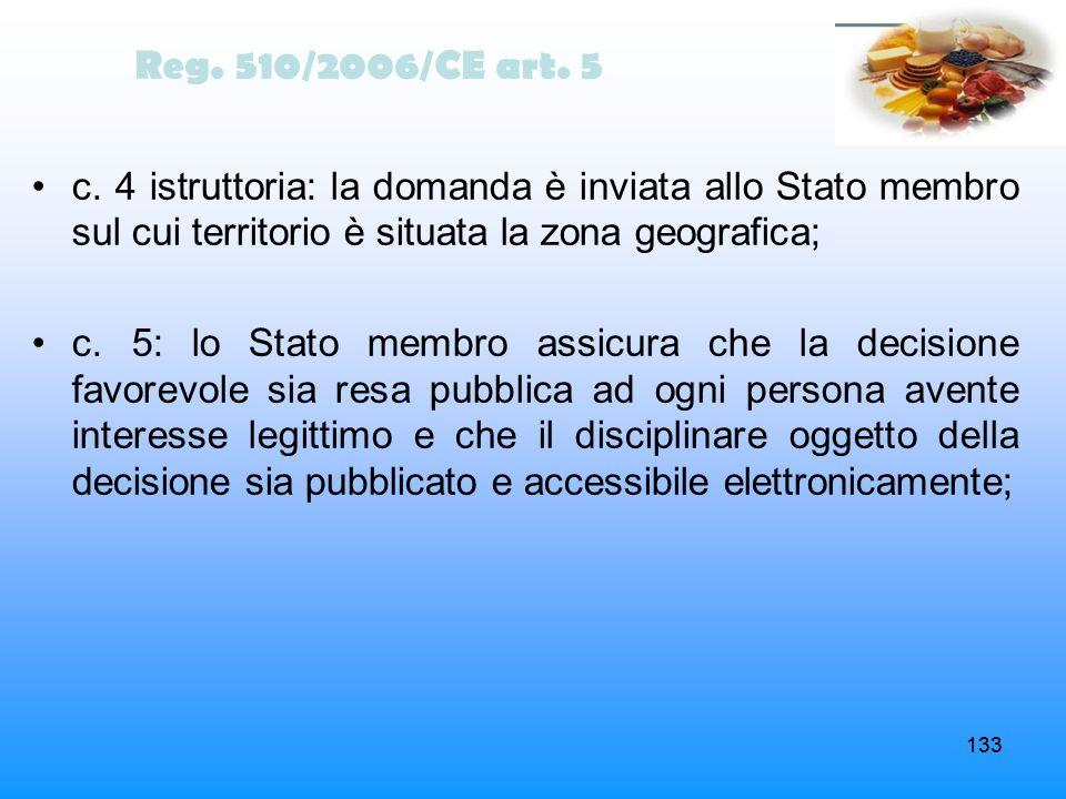Reg. 510/2006/CE art. 5 c. 4 istruttoria: la domanda è inviata allo Stato membro sul cui territorio è situata la zona geografica;
