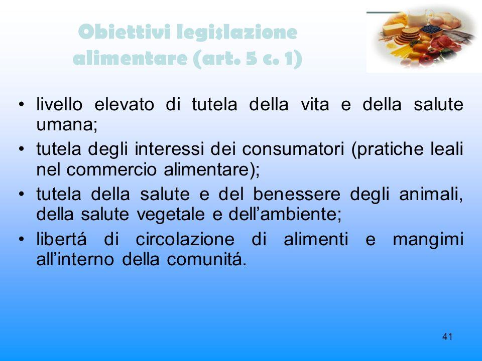 Obiettivi legislazione alimentare (art. 5 c. 1)