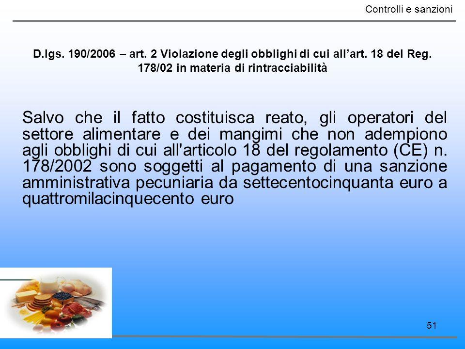 Controlli e sanzioni D.lgs. 190/2006 – art. 2 Violazione degli obblighi di cui all'art. 18 del Reg. 178/02 in materia di rintracciabilità.