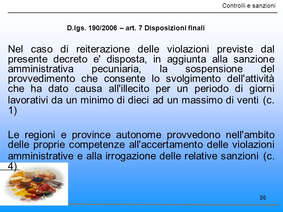 D.lgs. 190/2006 – art. 7 Disposizioni finali