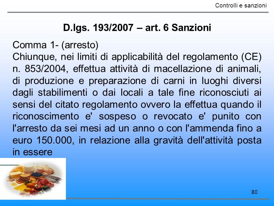 D.lgs. 193/2007 – art. 6 Sanzioni Comma 1- (arresto)