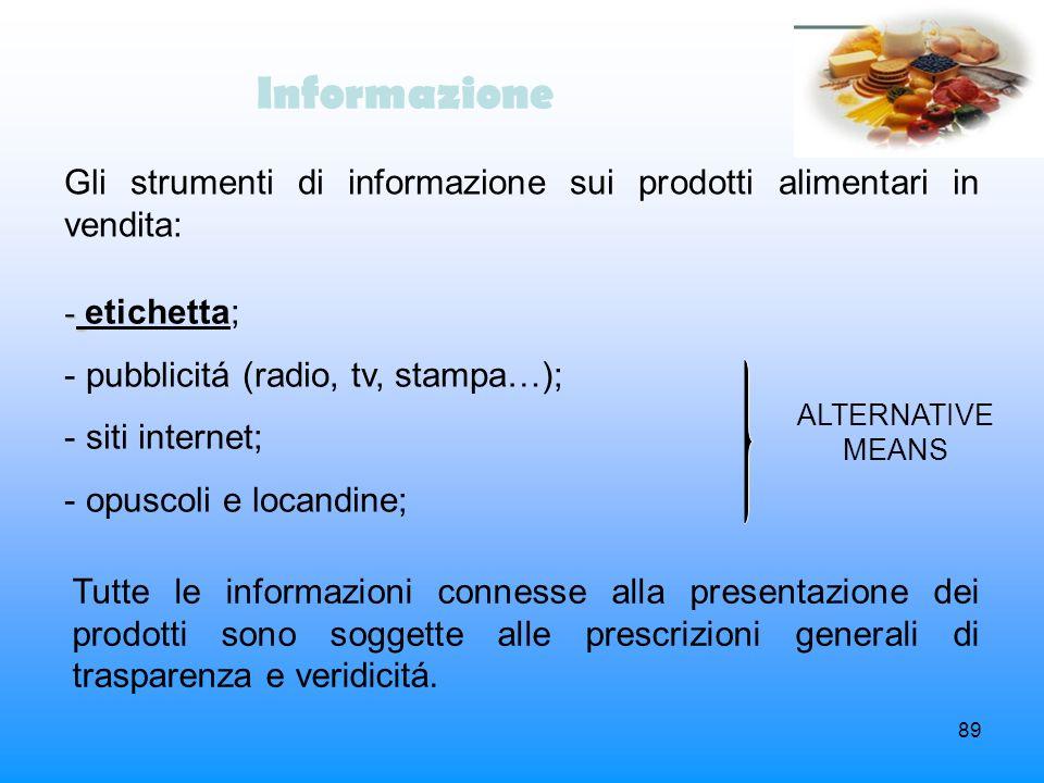 Informazione Gli strumenti di informazione sui prodotti alimentari in vendita: etichetta; pubblicitá (radio, tv, stampa…);