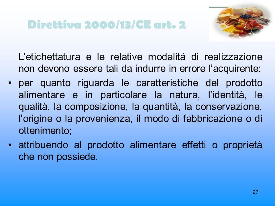 Direttiva 2000/13/CE art. 2 L'etichettatura e le relative modalitá di realizzazione non devono essere tali da indurre in errore l'acquirente: