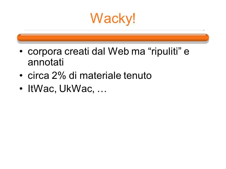 Wacky! corpora creati dal Web ma ripuliti e annotati