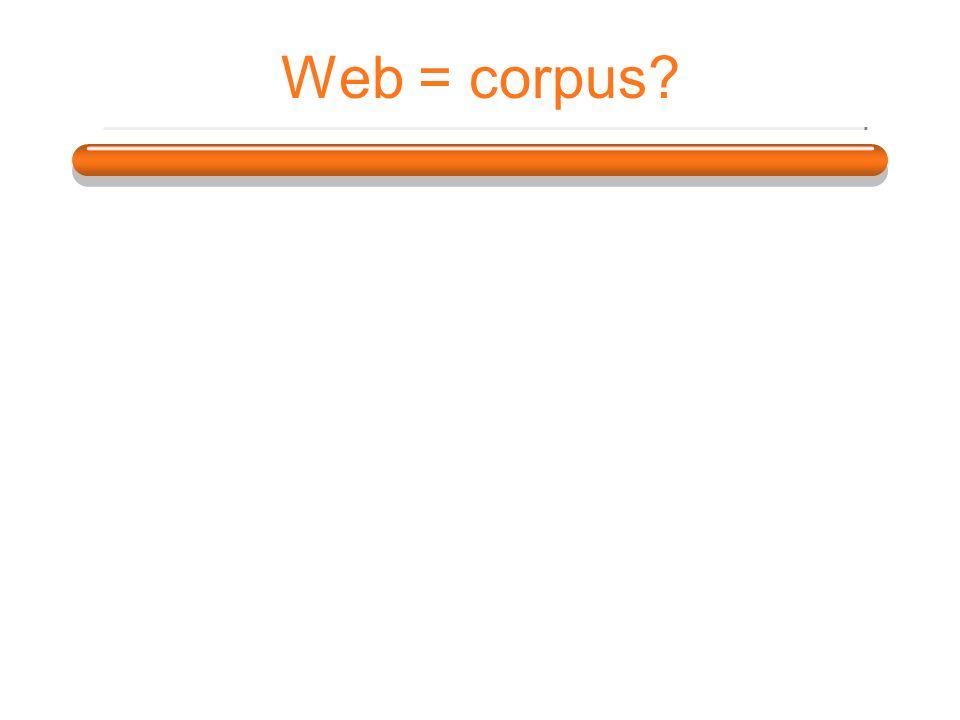 Web = corpus