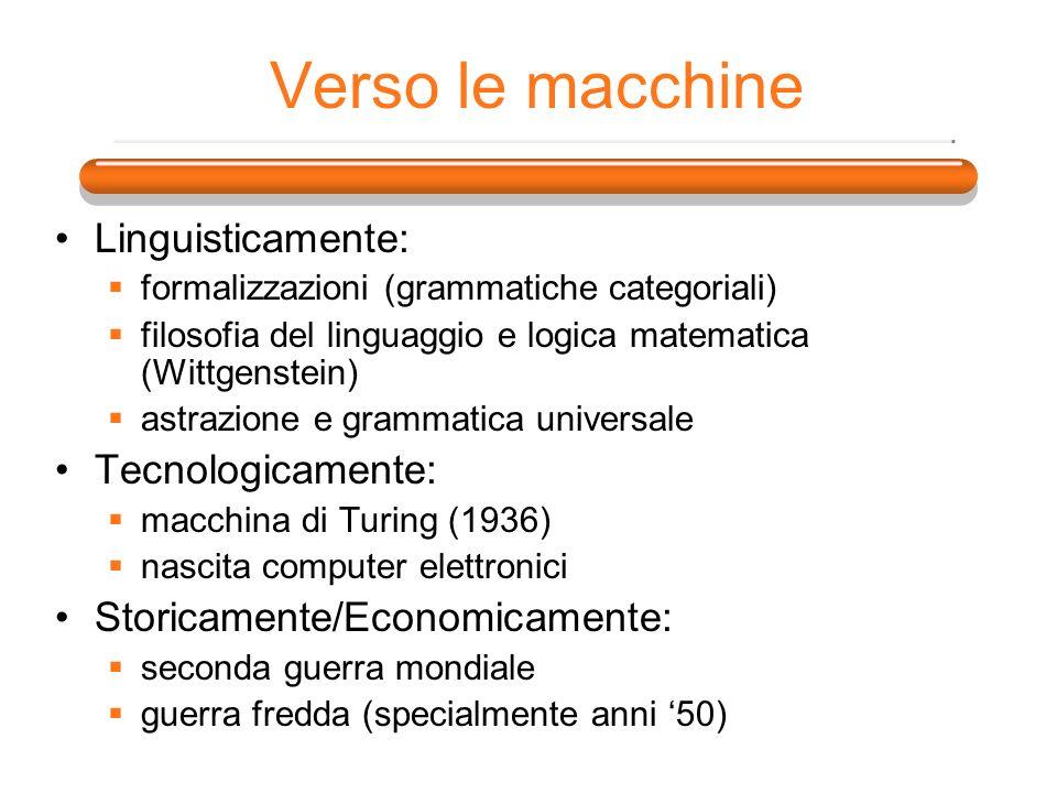 Verso le macchine Linguisticamente: Tecnologicamente: