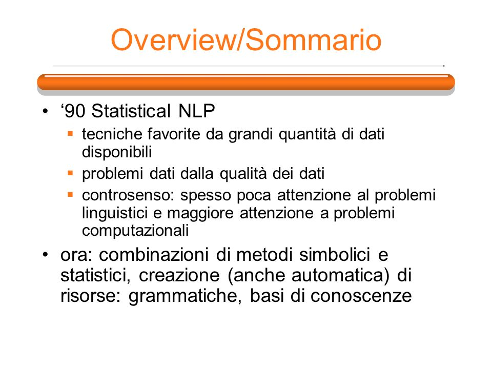 Overview/Sommario '90 Statistical NLP