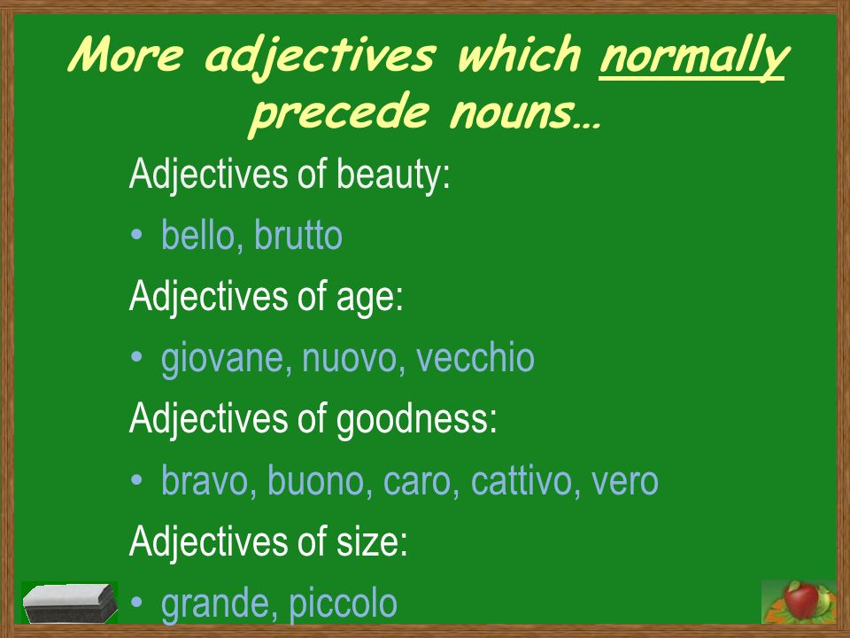 More adjectives which normally precede nouns…