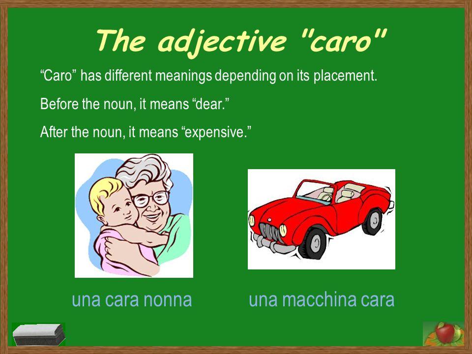 The adjective caro una cara nonna una macchina cara