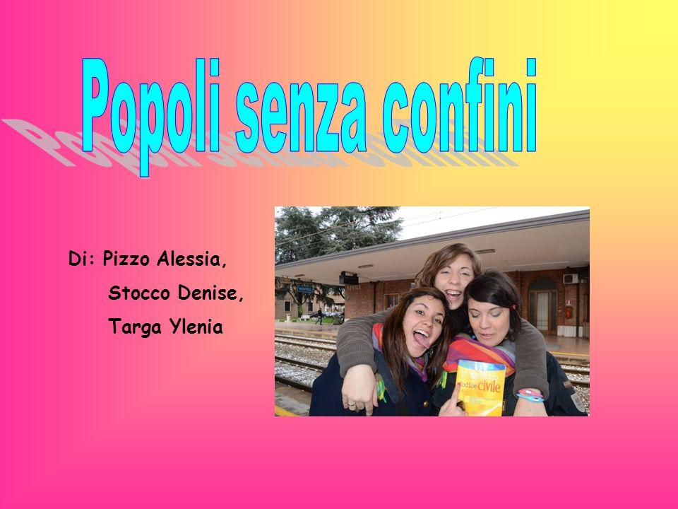 Popoli senza confini Di: Pizzo Alessia, Stocco Denise, Targa Ylenia