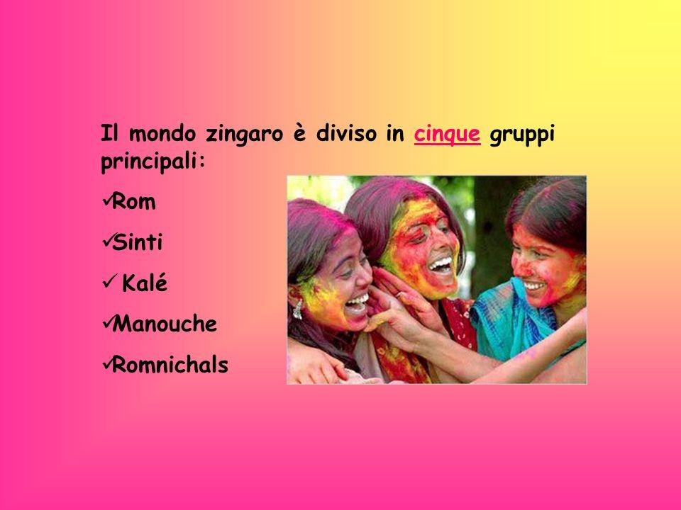 Il mondo zingaro è diviso in cinque gruppi principali: