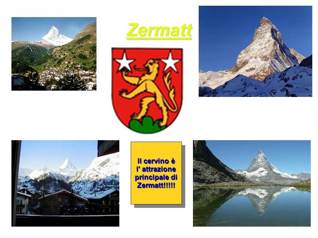 Zermatt Il cervino è l attrazione principale di Zermatt!!!!!
