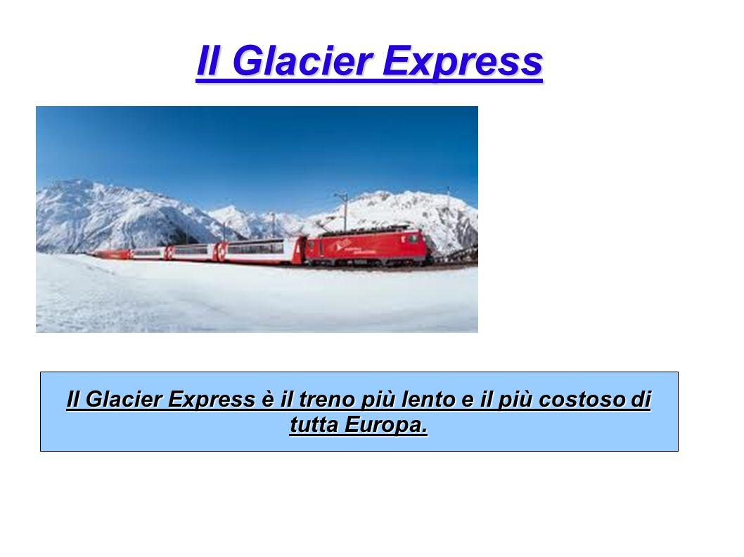 Il Glacier Express è il treno più lento e il più costoso di
