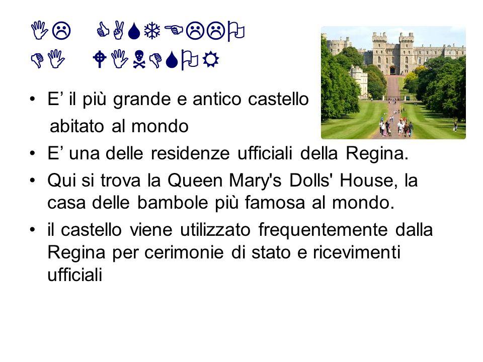 IL CASTELLO DI WINDSOR E' il più grande e antico castello