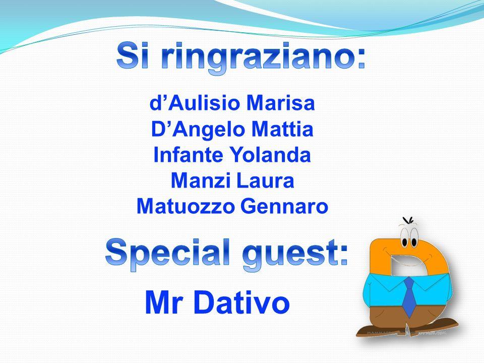 Si ringraziano: Special guest: