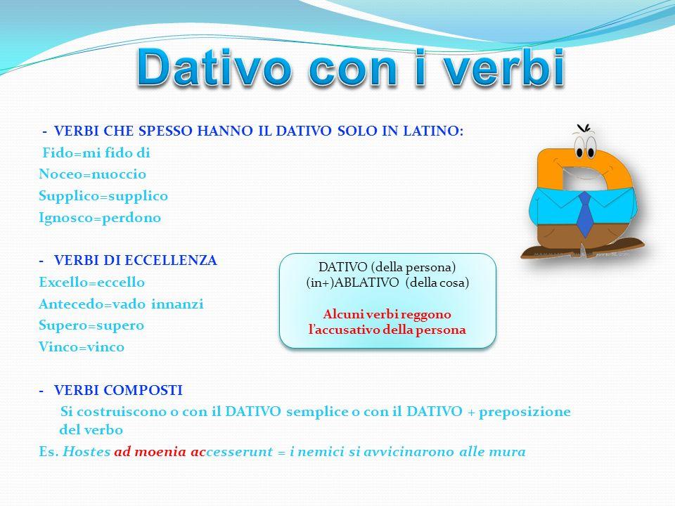 Alcuni verbi reggono l'accusativo della persona