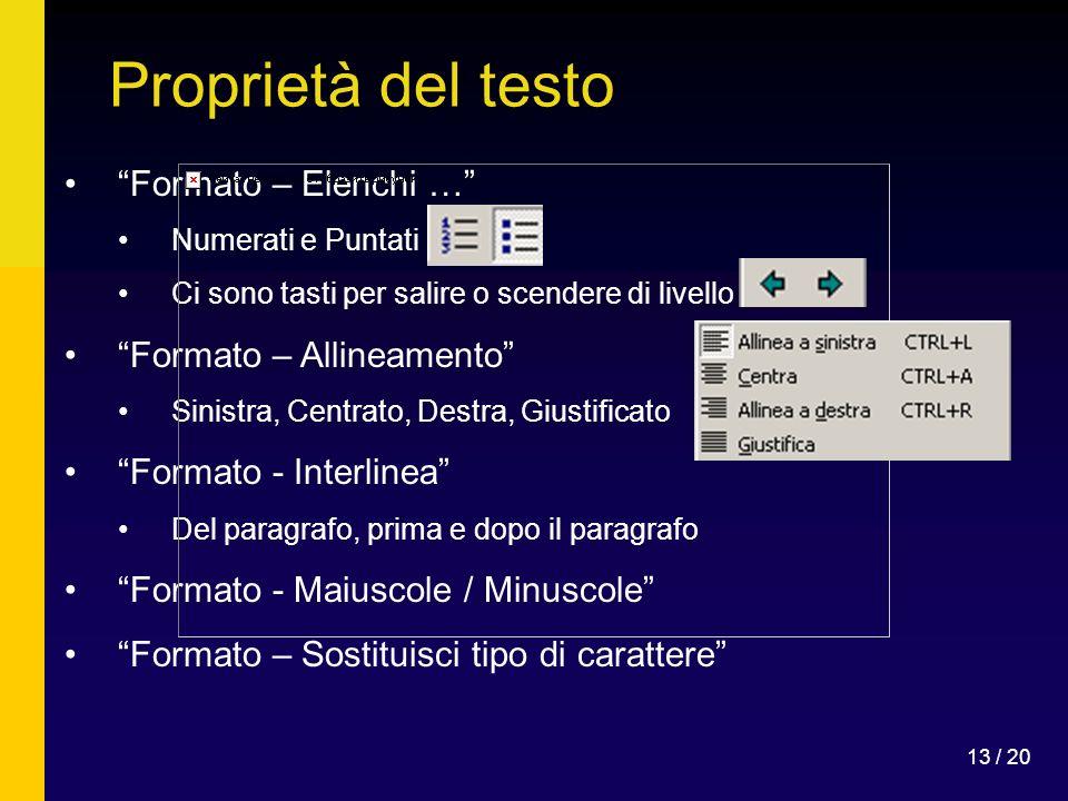 Proprietà del testo Formato – Elenchi … Formato – Allineamento