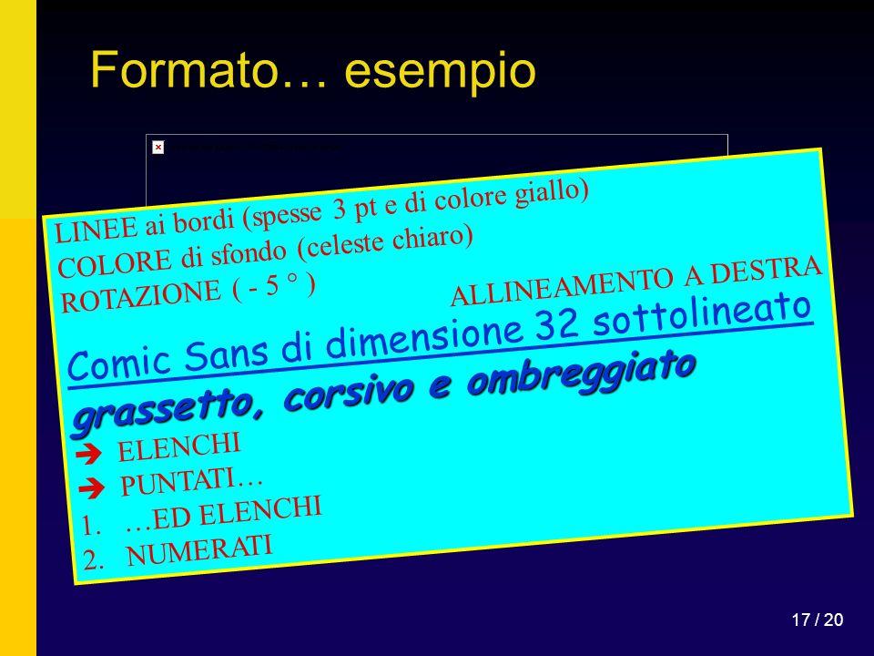 Formato… esempio Comic Sans di dimensione 32 sottolineato