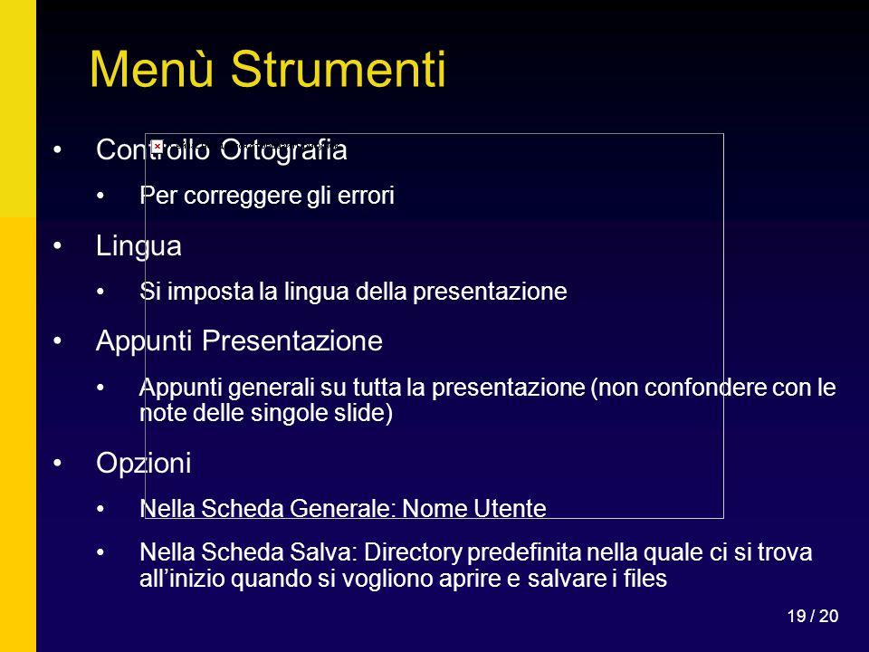 Menù Strumenti Controllo Ortografia Lingua Appunti Presentazione