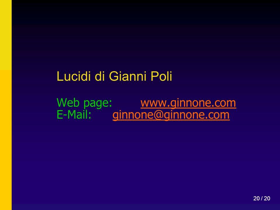 Lucidi di Gianni Poli Web page:. www. ginnone. com E-Mail: