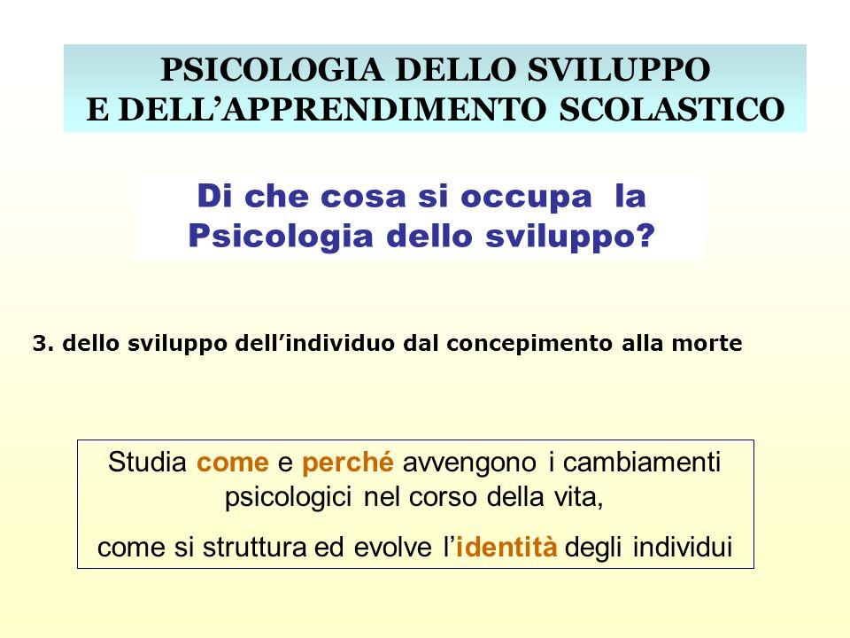 PSICOLOGIA DELLO SVILUPPO E DELL'APPRENDIMENTO SCOLASTICO