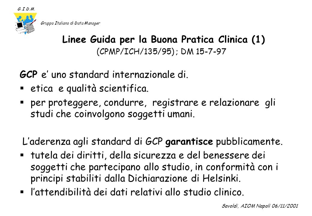 Linee Guida per la Buona Pratica Clinica (1) (CPMP/ICH/135/95) ; DM 15-7-97