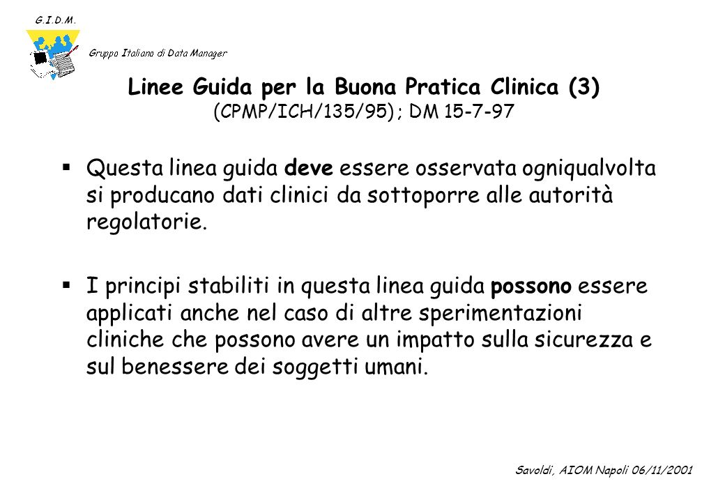Linee Guida per la Buona Pratica Clinica (3) (CPMP/ICH/135/95) ; DM 15-7-97