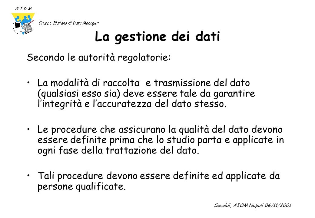 La gestione dei dati Secondo le autorità regolatorie: