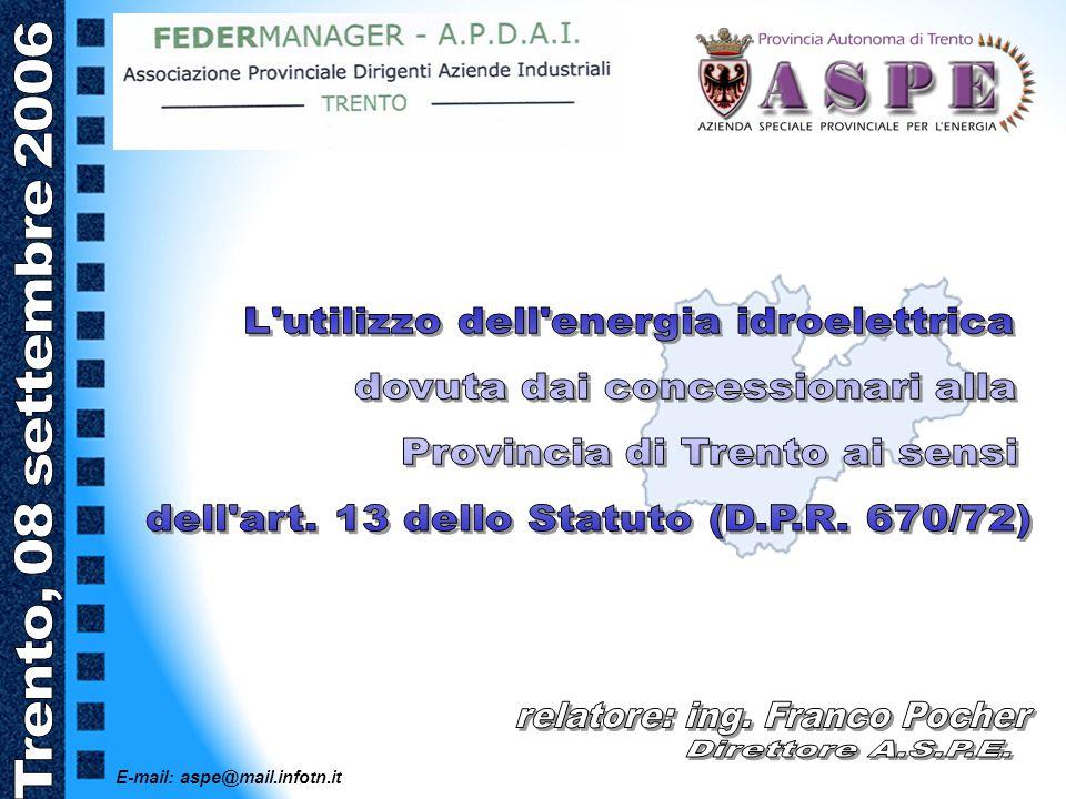 relatore: ing. Franco Pocher Direttore A.S.P.E.