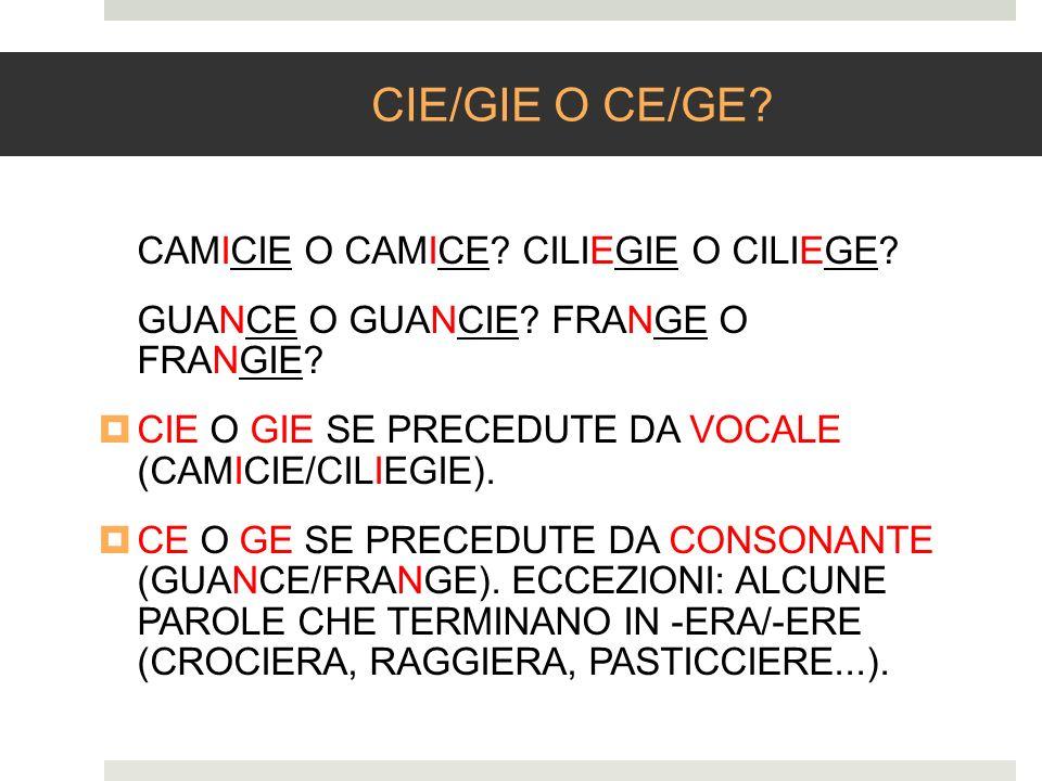 CIE/GIE O CE/GE CAMICIE O CAMICE CILIEGIE O CILIEGE