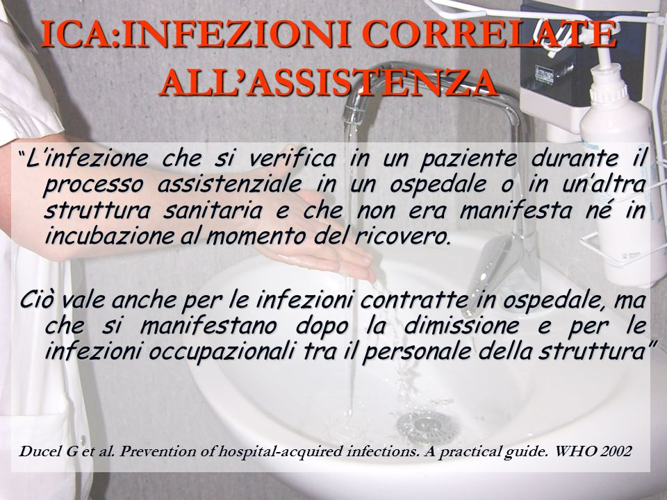 ICA:INFEZIONI CORRELATE ALL'ASSISTENZA