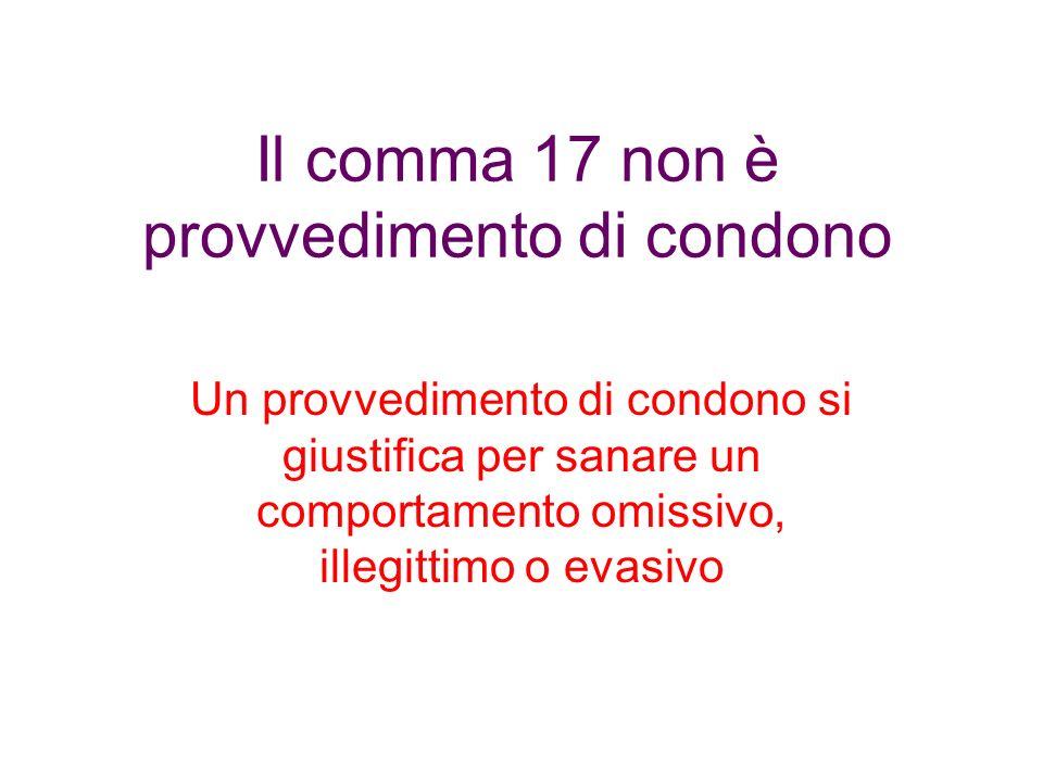Il comma 17 non è provvedimento di condono
