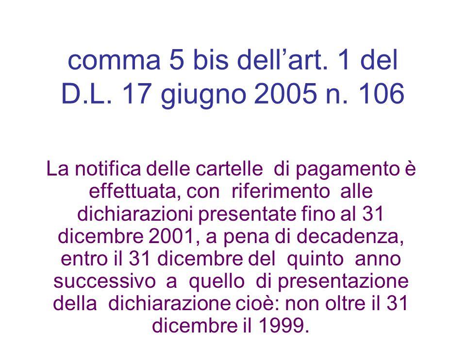 comma 5 bis dell'art. 1 del D.L. 17 giugno 2005 n. 106