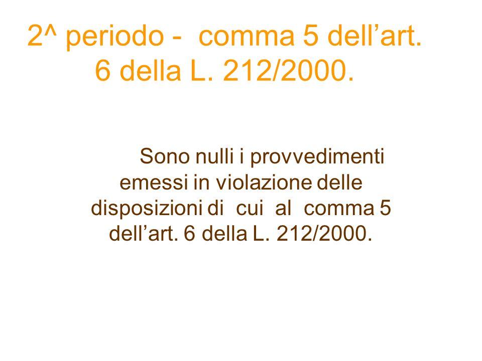 2^ periodo - comma 5 dell'art. 6 della L. 212/2000.