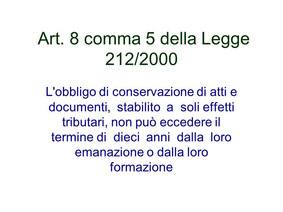 Art. 8 comma 5 della Legge 212/2000
