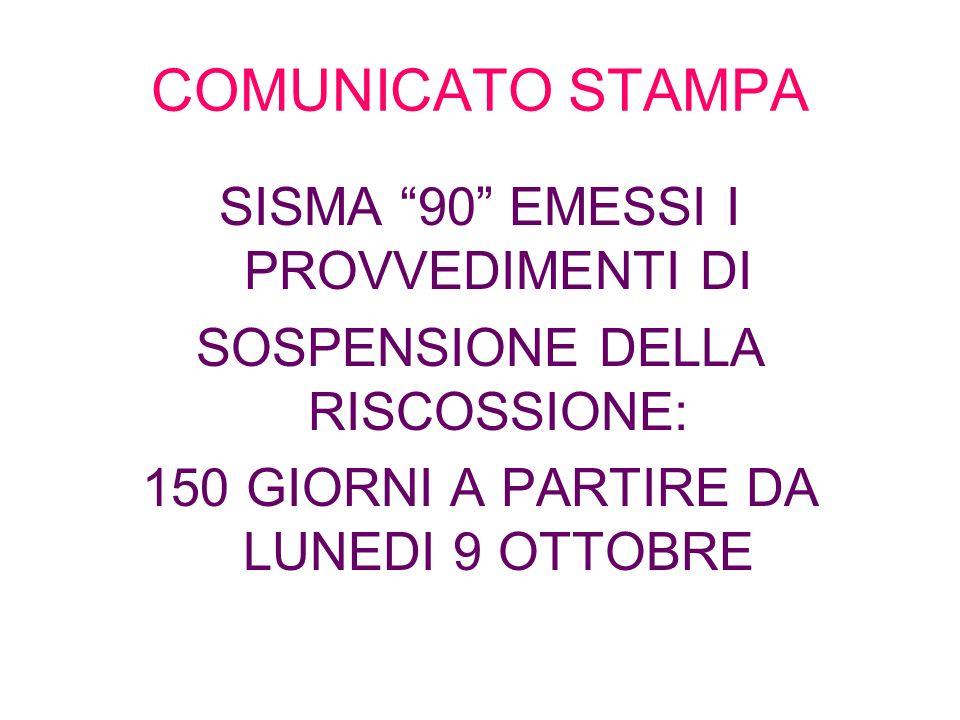 COMUNICATO STAMPA SISMA 90 EMESSI I PROVVEDIMENTI DI
