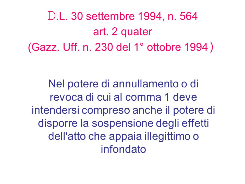 D. L. 30 settembre 1994, n. 564 art. 2 quater (Gazz. Uff. n